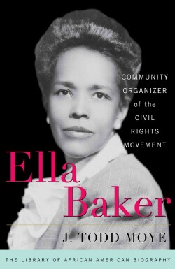 Ella Baker: Community Organizer of the Civil Rights Movement (Hardcover)