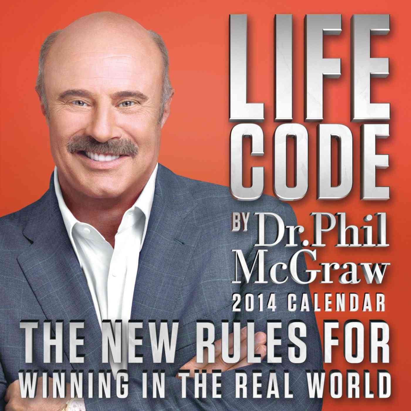 Life Code 2014 Calendar: The New Rules for Winning in the Real World (Calendar)