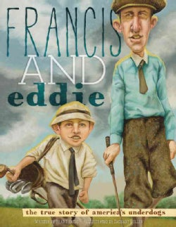 Francis and Eddie: The True Story of America's Underdogs (Hardcover)