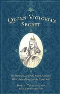 Queen Victoria's Secret: The Startling Case for the British Monarch's Ghost Authorship of Alice in Wonderland (Paperback)