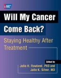 Will My Cancer Come Back?: Staying Healthy After Treatment (Paperback)