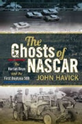 The Ghosts of NASCAR: The Harlan Boys and the First Daytona 500 (Paperback)