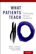 What Patients Teach: The Everyday Ethics of Health Care (Hardcover)