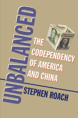 Unbalanced: The Codependency of America and China (Hardcover)