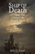 Ship of Death: A Voyage That Changed the Atlantic World (Hardcover)