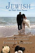 Jewish on Their Own Terms: How Intermarried Couples Are Changing American Judaism (Paperback)