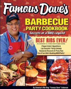 Famous Dave's Barbeque Party Cookbook: Secrets of a BBQ Legend (Paperback)
