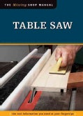 Table Saw: The Tool Information You Need at Your Fingertips (Paperback)