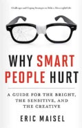 Why Smart People Hurt: A Guide for the Bright, the Sensitive, and the Creative (Paperback)