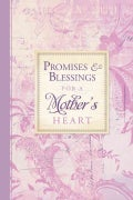 Promises & Blessings for a Mother's Heart (Hardcover)