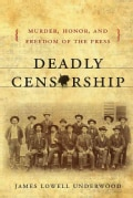 Deadly Censorship: Murder, Honor & Freedom of the Press (Hardcover)