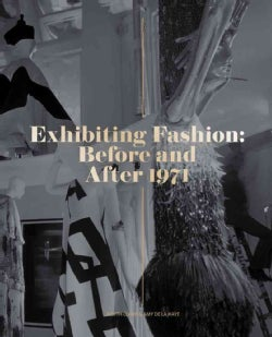 Exhibiting Fashion: Before and After 1971 (Hardcover)