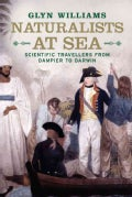 Naturalists at Sea: Scientific Travellers from Dampier to Darwin (Hardcover)