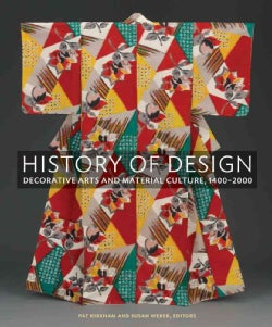 History of Design: Decorative Arts and Material Culture, 1400-2000 (Hardcover)