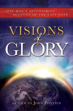 Visions of Glory: One Man's Astonishing Account of the Last Days (CD-Audio)