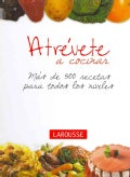 Atr�vete a cocinar / Dare to Cook: M�s de 500 recetas para todos los niveles / More Than 500 Recipes for All L... (Spiral bound)