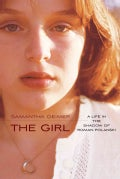 The Girl: A Life in the Shadow of Roman Polanski (Hardcover)