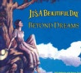 It's A Beautiful Day - Beyond Dreams