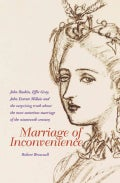 Marriage of Inconvenience: Euphemia Chalmers Gray and John Ruskin: The Secret History of the Most Notorious Marit... (Hardcover)