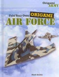 Fold Your Own Origami Air Force (Hardcover)