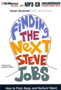 Finding the Next Steve Jobs: How to Find, Keep, and Nurture Talent (CD-Audio)