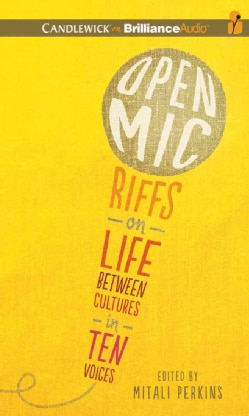 Open Mic: Riffs on Life Between Cultures in Ten Voices : Library Edition (CD-Audio)