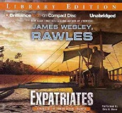 Expatriates: A Novel of the Coming Global Collapse: Library Edition (CD-Audio)
