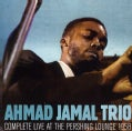 Ahmad Trio Jamal - Ahmad Jamal Trio: Complete Live at the Pershing Lounge: 1958