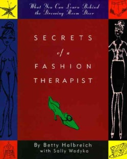 Secrets of a Fashion Therapist: What You Can Learn Behind the Dressing Room Door (Hardcover)