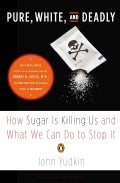 Pure, White, and Deadly: How Sugar Is Killing Us and What We Can Do to Stop It (Paperback)