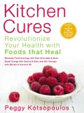 Kitchen Cures: Revolutionize Your Health With Foods That Heal (Paperback)