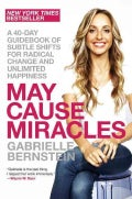 May Cause Miracles: A 40-Day Guidebook of Subtle Shifts for Radical Change and Unlimited Happiness (Paperback)