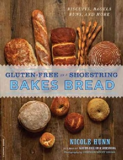 Gluten-Free on a Shoestring: Bakes Bread, Biscuits, Bagels, Buns, and More (Paperback)