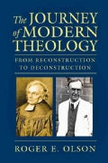 The Journey of Modern Theology: From Reconstruction to Deconstruction (Hardcover)