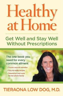 Healthy at Home: Get Well and Stay Well Without Prescriptions (Hardcover)