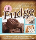 Ah Fudge: Tried and Tested Recipes for Fudge, Caramels, Nougats, and Marshmallows (Hardcover)