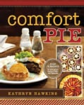 Comfort Pie: Over 70 Recipes for Sweet and Savory Pies and Pastries (Paperback)
