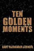 Ten Golden Moments (Paperback)
