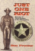 Just One Riot: Episodes of Texas Rangers in the 20th Cen (Paperback)