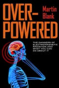 Overpowered: What Science Tells Us about the Dangers of Cell Phones and Other Wifi-Age Devices (Hardcover)