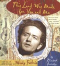 This Land Was Made for You and Me: The Life and Songs of Woody Guthrie (Hardcover)