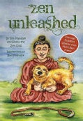 Zen Unleashed: Everyday Buddhist Wisdom from Man's Best Friend (Paperback)