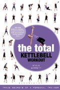 The Total Kettlebell Workout: Trade Secrets of a Personal Trainer (Paperback)
