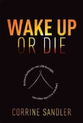 Wake Up or Die: Business Battles Are Won With Foresight, You Either Have It or You Don't (Hardcover)