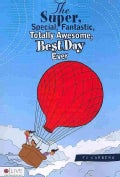 The Super, Special, Fantastic, Totally Awesome, Best Day Ever: Includes Elive Audio Download (Paperback)