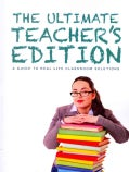 The Ultimate Teacher's Edition: A Guide to Real Life Classroom Solutions (Paperback)