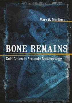 Bone Remains: Cold Cases in Forensic Anthropology (Hardcover)