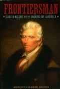 Frontiersman: Daniel Boone and the Making of America (Paperback)