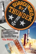 Surrounded by Thunder: The Story of Darrell Loan and the Rocketmen (Paperback)