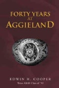 Forty Years at Aggieland (Hardcover)
